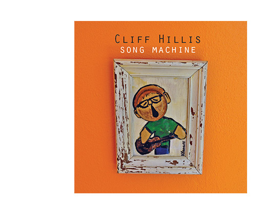 Cliff Hillis: Song Machine